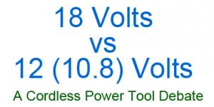 18-volt vs 12-volt cordless power tool debate