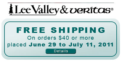 Lee Valley & Veritas Free Shipping July 2011