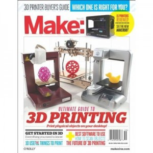 Make Magazine's Ultimate Guide to 3D Printing