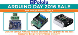 Pololu Arduino Day Discounts End Monday 4/4/16