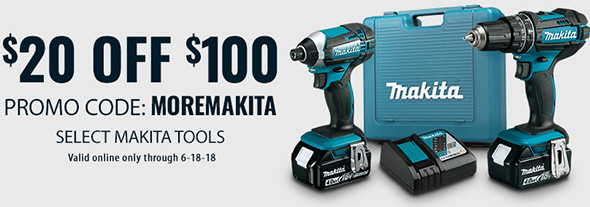 Makita 20 off 100 Fathers Day 2018 Deal