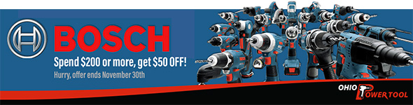 Bosch 50 off $200 at Ohio Power Tool