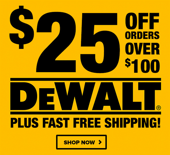 Dewalt 25 off 100 Coupon January 2019 at Tool Nut