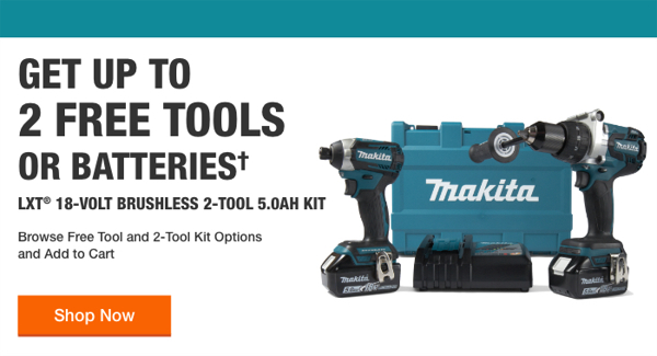 Home Depot Free Power Tools 2019 Promotion Makita Two Free Tools