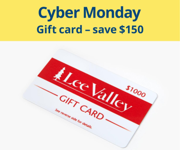 Lee Valley Cyber Monday Gift Card
