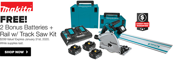 Makita Track Saw Bonus Buy 122019