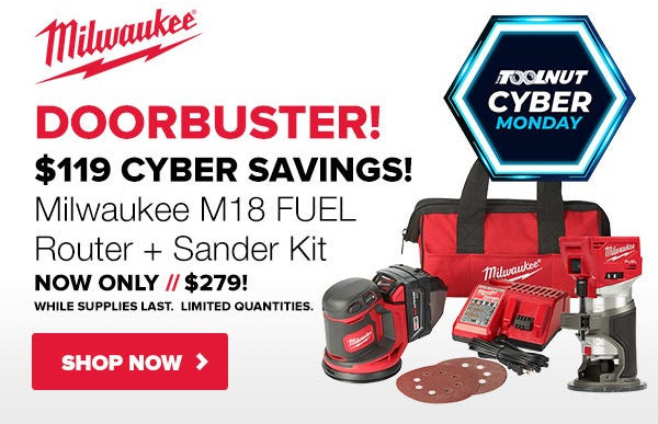 Tool Nut Cyber Monday 2020 Doorbuster - Milwaukee M18 Fuel Router and Sander Kit